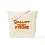 Qualify or Perish Tote Bag