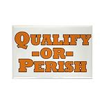 Qualify or Perish Rectangle Magnet