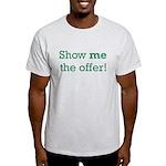 Show me the Offer Light T-Shirt