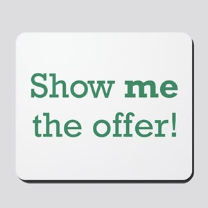 Show me the Offer Mousepad