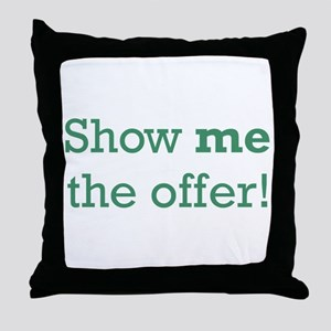 Show me the Offer Throw Pillow