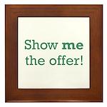 Show me the Offer Framed Tile