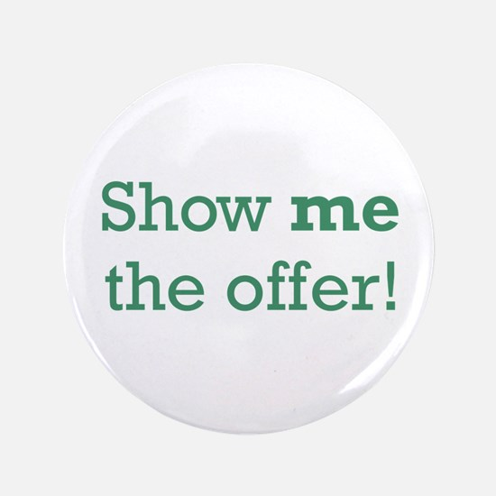 """Show me the Offer 3.5"""" Button"""