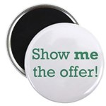 Show me the Offer Magnet