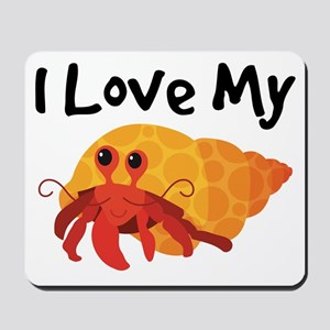 I Love My Hermit Crab Mousepad