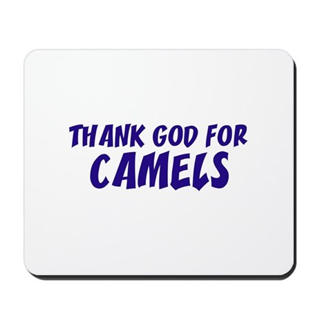 Thank God For Camels Mousepad