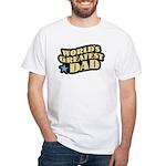Worlds Greatest Dad White T-Shirt