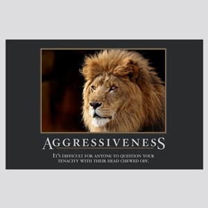 Aggressiveness Large Poster