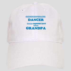Some call me a Dancer, the most important call Cap