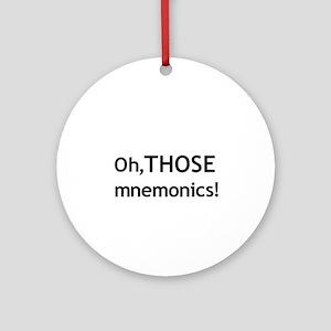 Oh, THOSE Mnemonics! Ornament (Round)