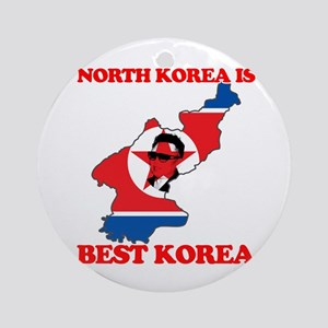 North Korea is Best Korea Ornament (Round)
