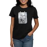 Hug Me Women's Dark T-Shirt