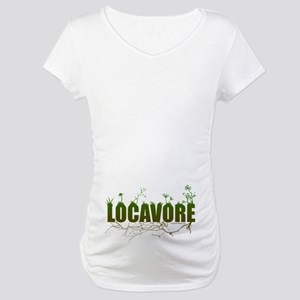 Locavore buy locally realfood Maternity T-Shirt