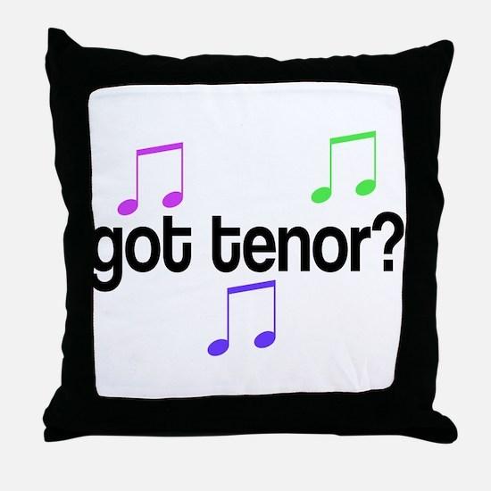 Got Tenor Throw Pillow
