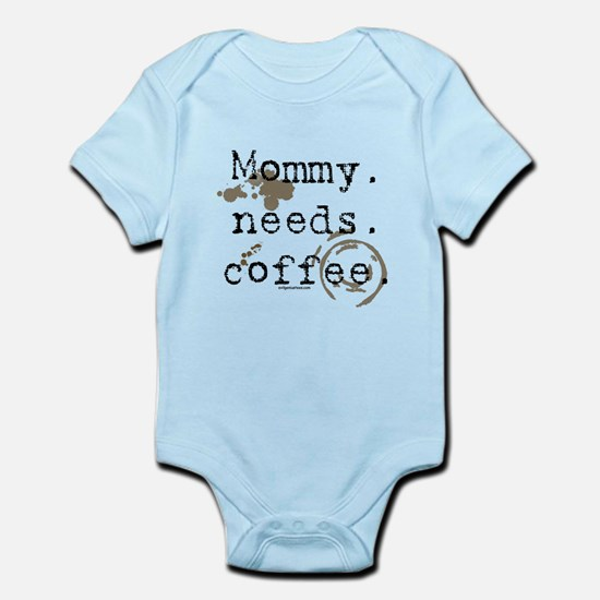 Mommy. Needs. Coffee (with stains) Infant Bodysuit