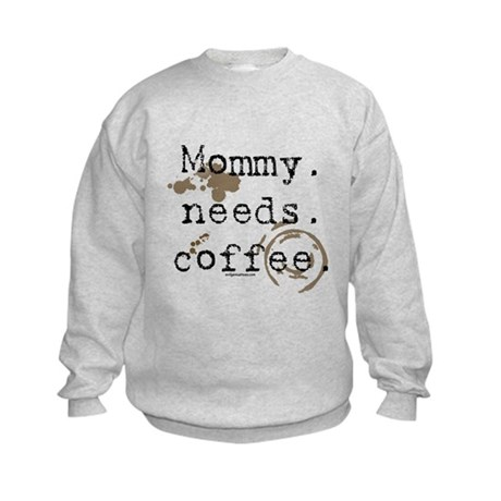 Mommy. Needs. Coffee (with stains) Kids Sweatshirt