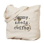 Mommy. Needs. Coffee (with stains) Tote Bag
