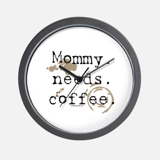 Mommy. Needs. Coffee (with stains) Wall Clock