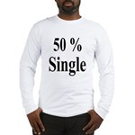 50% Single Long Sleeve T-Shirt