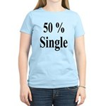 50% Single Women's Light T-Shirt