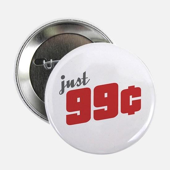 """99 Cents 2.25"""" Button"""