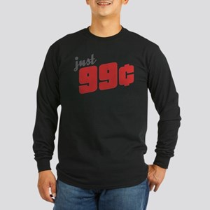 99 Cents Long Sleeve Dark T-Shirt