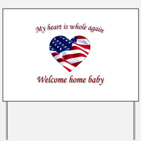 Funny Welcome home my hero Yard Sign