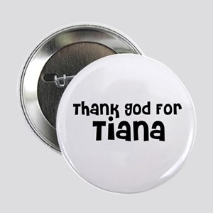 Thank God For Tiana Button