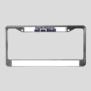 If you like what you see tell License Plate Frame