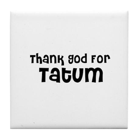 Thank God For Tatum Tile Coaster