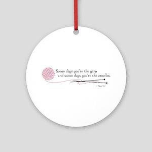 """Some Days"" - Ornament (Round)"