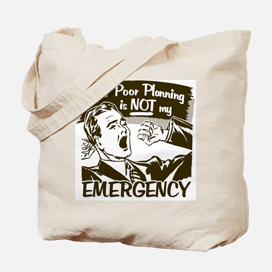 Your Poor Planning Tote Bag