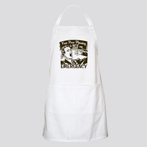 Your Poor Planning Apron