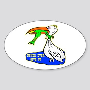 Never Ever Give Up Sticker (Oval)