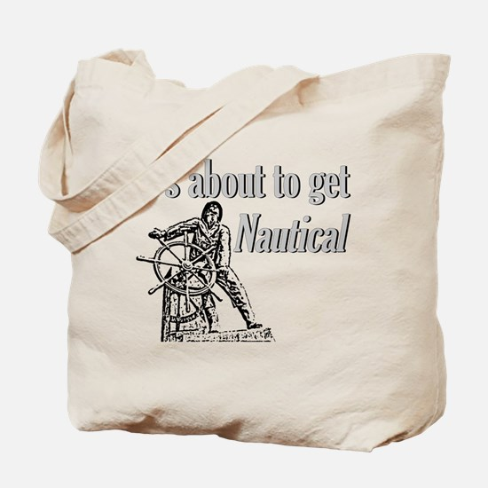 Its about to get Nautical-Fis Tote Bag