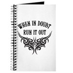 When In Doubt, Run It Out Journal