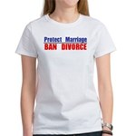 Protect Marriage | Ban Divorc Women's T-Shirt