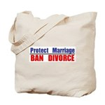 Protect Marriage | Ban Divorc Tote Bag