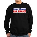 Protect Marriage | Ban Divorc Sweatshirt (dark)