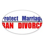 Protect Marriage | Ban Divorc Sticker (Oval)