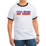 Protect Marriage | Ban Divorc Ringer T