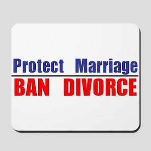 Protect Marriage | Ban Divorc Mousepad