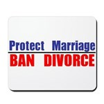 Protect Marriage | Ban Divorc Mousepad