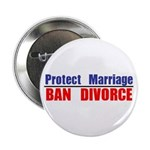 "Protect Marriage | Ban Divorc 2.25"" Button"