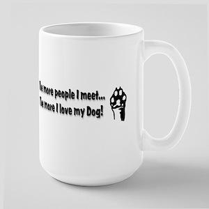 The more people I meet... Large Mug