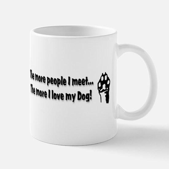 The more people I meet... Mug