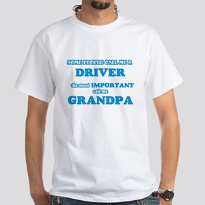 Some call me a Driver, the most important T-Shirt