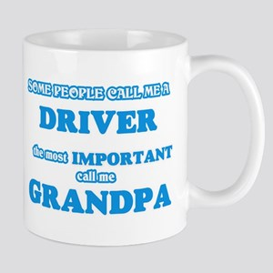 Some call me a Driver, the most important cal Mugs