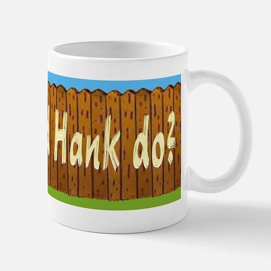 What Would Hank Do? Mug Mugs