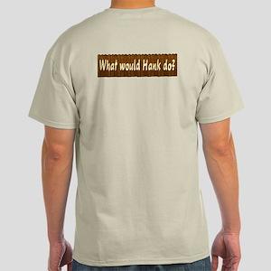 What Would Hank Do? Light T-Shirt
